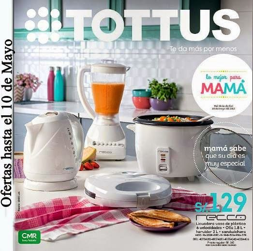 Catalogo de Tottus Electro Dia de la Madre 2015. Consulta las promociones para mamá.