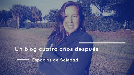 Espacios de Soledad: Un blog cuatro años después