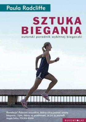 """""""Sztuka biegania"""" Paula Radcliffe przeł. Tomasz Szlagor"""