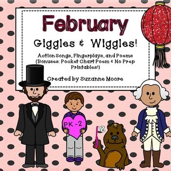 February Songs, Poems, Fingerplays:  Celebrate February with these action songs that will tame the wiggles! Groundhog Day and Valentine's Day to Presidents' Day and Chinese New Year, Dental Health month, and more! Color and B&W.