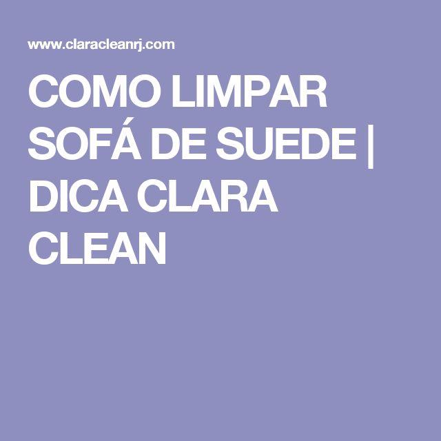 COMO LIMPAR SOFÁ DE SUEDE | DICA CLARA CLEAN
