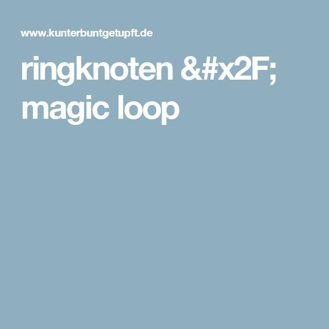 ringknoten / magic loop schrittweise anleitung mit fotos
