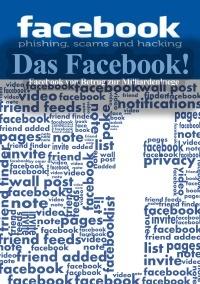 """Das Facebook! Facebook von Betrug zu Betrug.  Das Volks BILD, oder der groesste Internet Flop.  Gestohlenes Skript  Gefaelschte Mitgliederzahl  Falsche Konten  Das Online """"Gefällt mir"""" Business  Spionage Zentrum  Sicherheits Risiko  Das Firmen Risiko  Insider Spionage  50% gefaelschte und alias Konten  Skript Fehler  Der Irrsinn mit Facebook Werbung  Facebook gegen Google Plus  Facebook Aktion Flop  Auswertung durch private Spitzelmethoden  Veröffentlichung von privaten Nutzerdaten"""