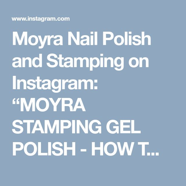 "Moyra Nail Polish and Stamping on Instagram: ""MOYRA STAMPING GEL POLISH - HOW TO USE For the full video with subtitle, please visit MOYRA COLOUR VISION Youtube channel. Webshop:…"" • Instagram"