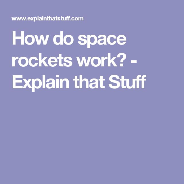 C2W3 How do space rockets work Explain that Stuff