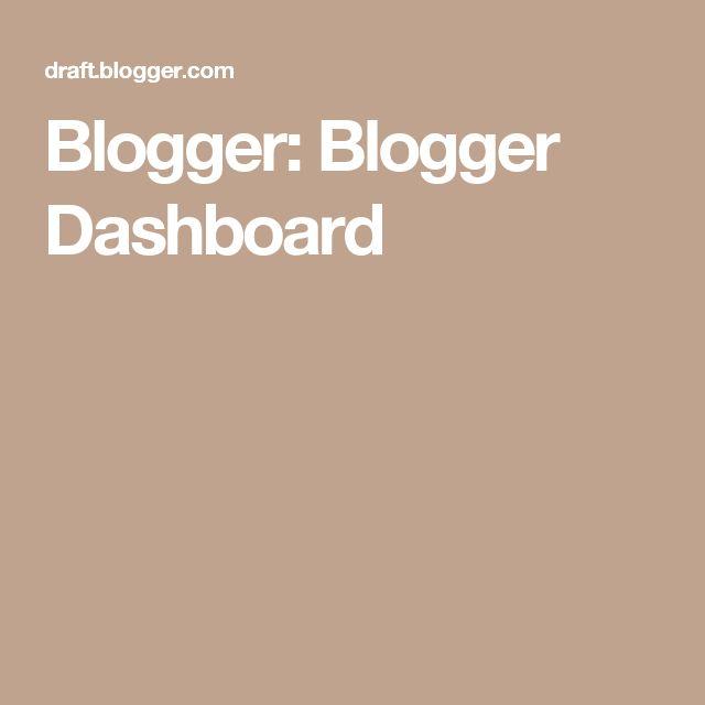 Blogger: Blogger Dashboard