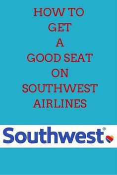 How to Get a Good Seat on Southwest Airlines - tips for flying Southwest