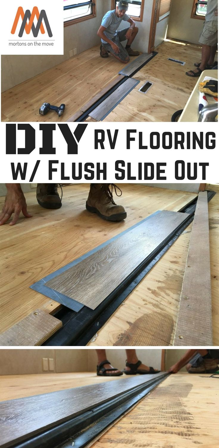 Diy Rv Reflooring With A Flush Slide Out Replaced Our Carpet And Linoleum For Allure Vinyl Plank In Our Fifthw Diy Rv Remodeled Campers Camper Trailer Remodel