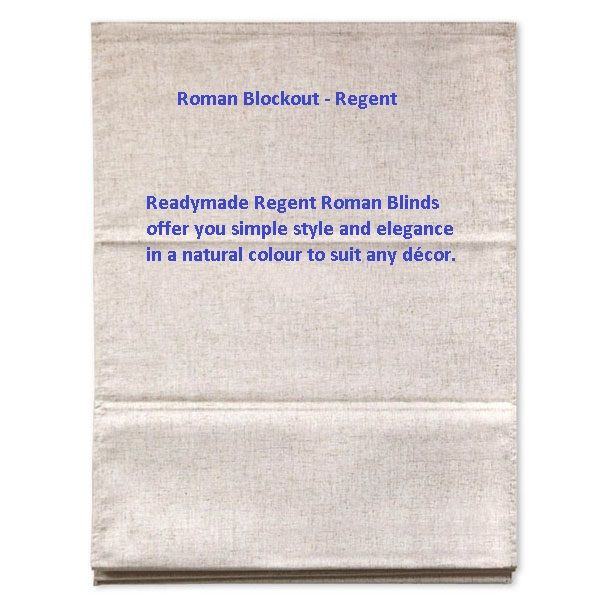 Roman Blockout - Regent - Readymade Regent Roman Blinds offer you simple style and elegance in a natural colour to suit any décor.