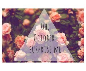 October, surprise me | via Tumblr