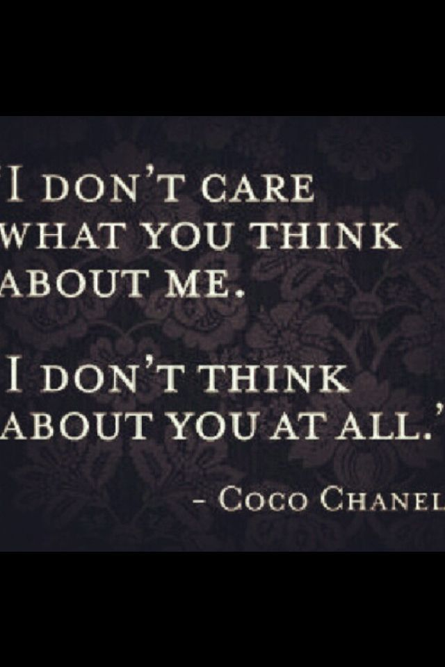 Dont Care What Others Think Quotes Google Search Quotes Ect