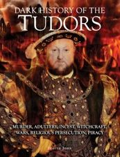 Dark History of the Tudors by Judith John, Amber Books.  Illustrated with 180 photographs, paintings, and illustrations, Dark History of the Tudors is a fascinating, accessible account of the murder, adultery, and religious turmoil that characterized England's most infamous royal dynasty. Also available as an ebook.