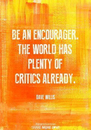 Image result for encourage world has plenty of critics