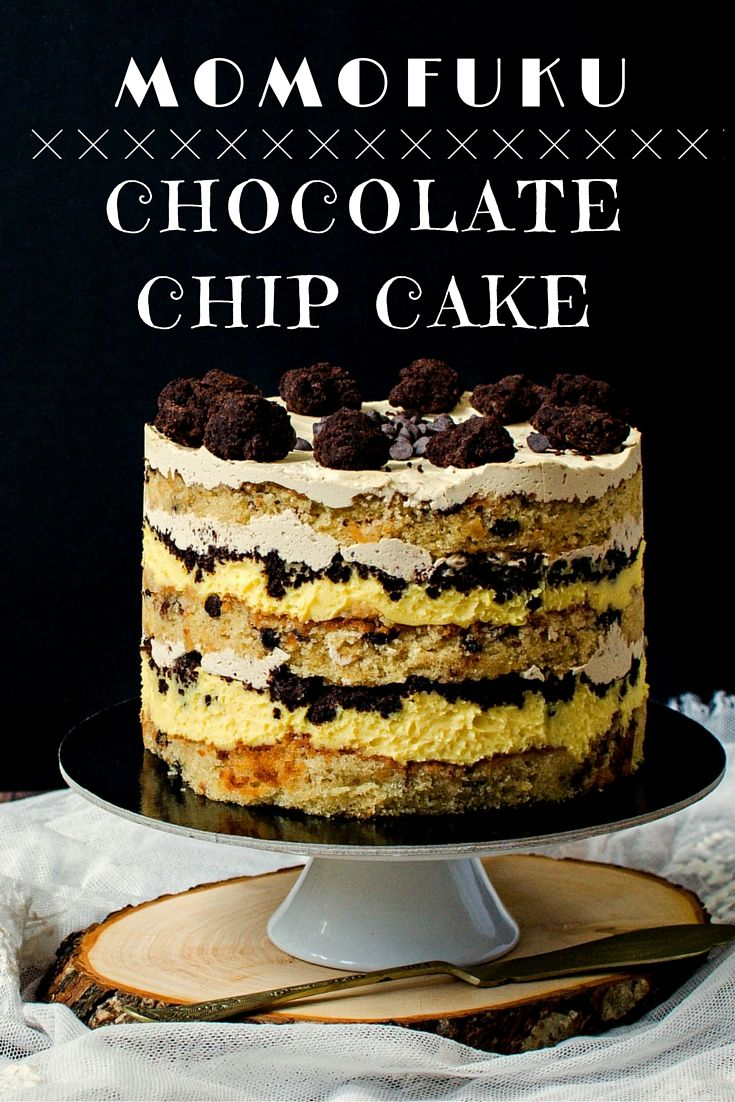 Momofuku Chocolate Chip Cake www.oastry-workshop.com #desserts #pastryworkshop #cakes