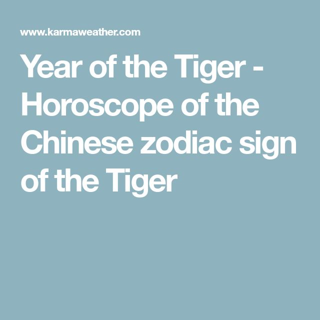 Year of the Tiger - Horoscope of the Chinese zodiac sign of the Tiger