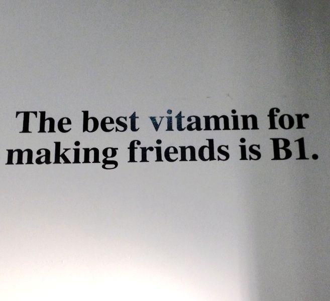 Quot The Best Vitamin For Making Friends Is B1 Quot Houston Tx