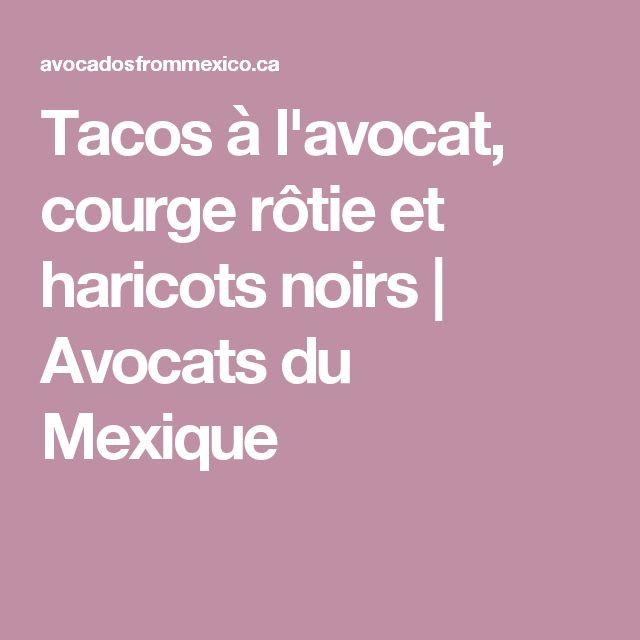 Tacos à l'avocat, courge rôtie et haricots noirs | Avocats du Mexique