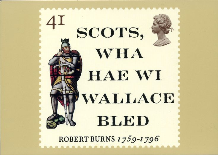 "Robert Burns   --   Scots Wha Hae (""Scots, Who Have""; Scottish Gaelic: Brosnachadh Bhruis) is a patriotic song of Scotland which served for a long time as an unofficial national anthem of the country, but has lately been largely supplanted by Scotland the Brave and Flower of Scotland."