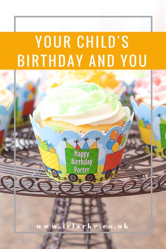 Your child's birthday and you   #child #birthday #happybirthday   www.lclarke.co.uk