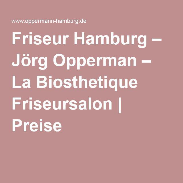 Friseur Hamburg – Jörg Opperman – La Biosthetique Friseursalon | Preise