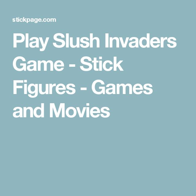 Play Slush Invaders Game - Stick Figures - Games and Movies