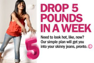 Cosmo has come up with a fat-torching plan that really will subtract up to 5 pounds from your bod in seven days — without starvation, bizarre supplements, or cutting out entire food groups.