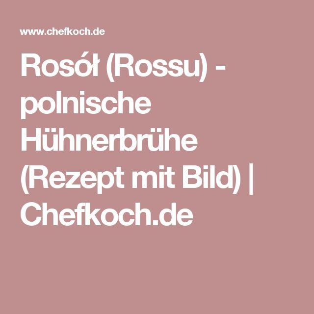 Rosół (Rossu)  - polnische Hühnerbrühe (Rezept mit Bild) | Chefkoch.de