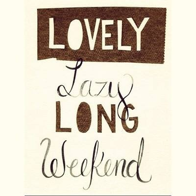 I am putting in my request nowLazy Weekend, Weeks Quotes, Lazy Long, Inspiration, Happyday Baby, Baby Happyday, 3 Day Weekend Quotes, Long Weekend Quotes, Great Weekend Quotes