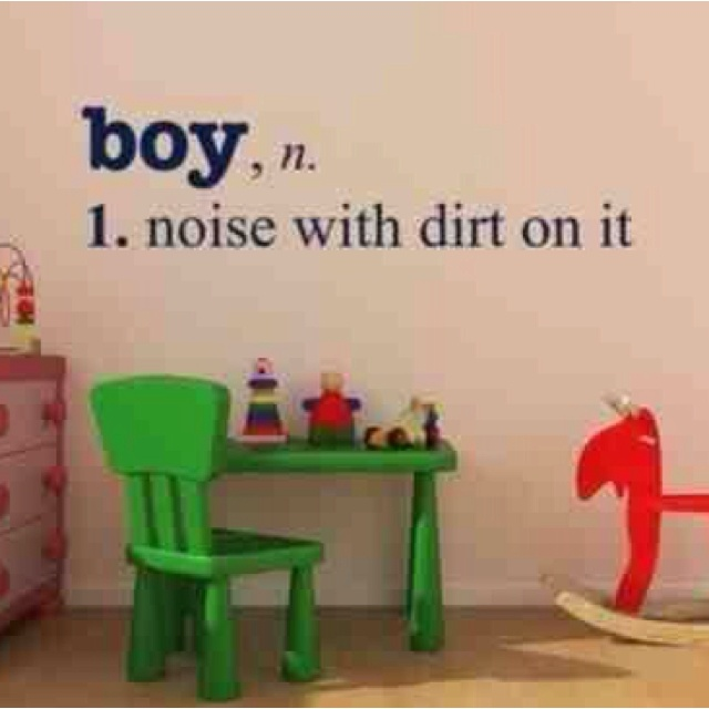 Someone posted this on Facebook, not sure where it's from originally, but it's cute!: Vinyls Decals, Idea, My Boys, Wall Decals, Baby Boys, So True, Playrooms, Kids, Little Boys Rooms