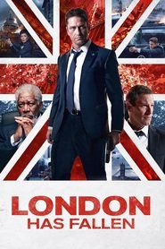 London Has Fallen: In London for the Prime Minister's funeral, Mike Banning discovers a plot to assassinate all the attending world leaders.