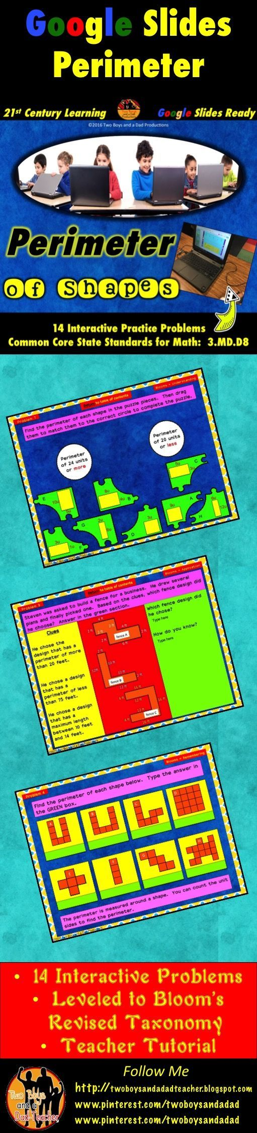 Are your students using Google Slides but you have no content?  This Google Slides product has 14 interactive perimeter problems for your students to tackle!  The slides have been created using Bloom's Revised Taxonomy.  Students get practice from all levels from remembering to creating.  Students will be able to drag objects to match, draw objects and type in text boxes to solve perimeter problems based on the CCSS for grade 3  (3.MD.D8) --and great for review in 4th grade too! Come see it!