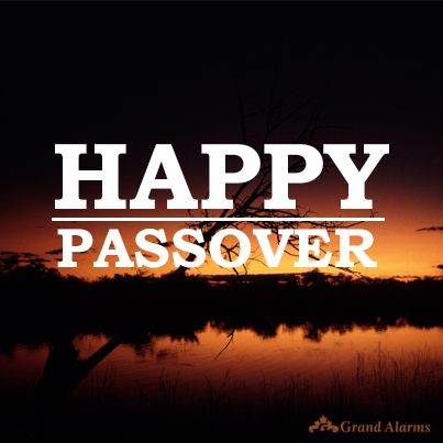 Wishing those who celebrate a very Happy Passover from your Grand Alarms Team.
