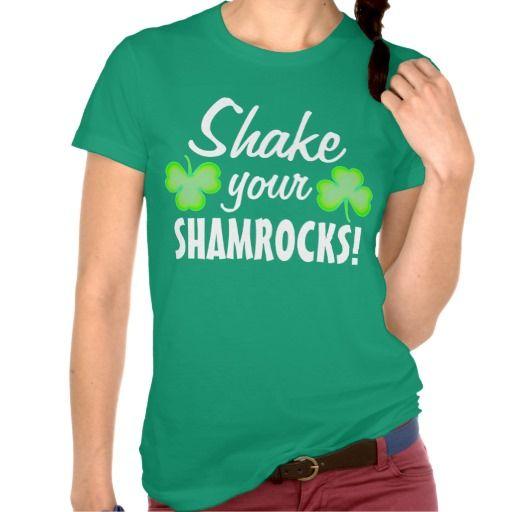 Shake Your Shamrocks T Shirt