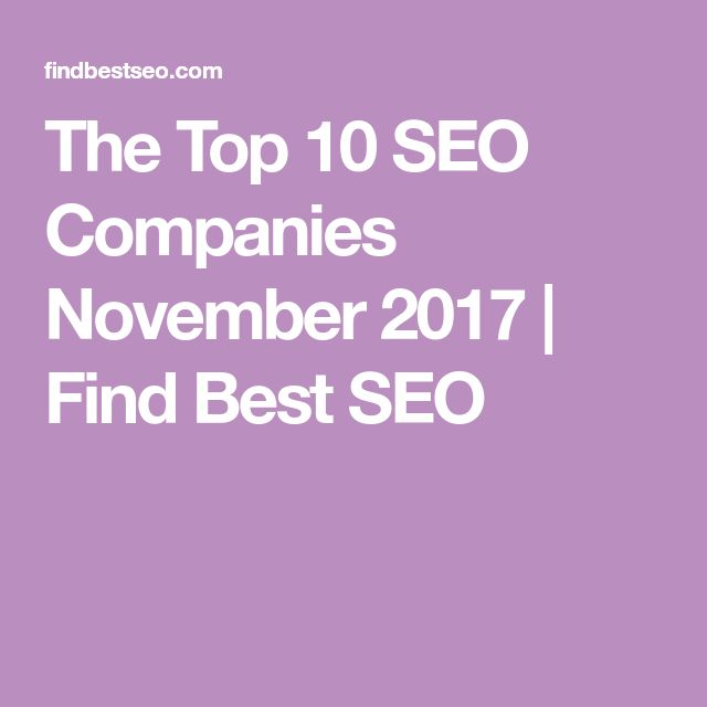 The Top 10 SEO Companies November 2017 | Find Best SEO