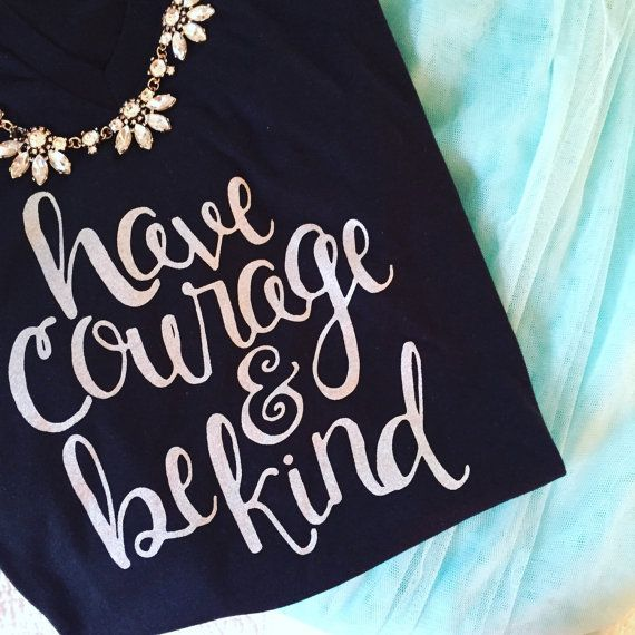 Have Courage & Be Kind. Such a powerful little statement! Each shirt is screen printed by hand so please keep in mind that each shirt is one