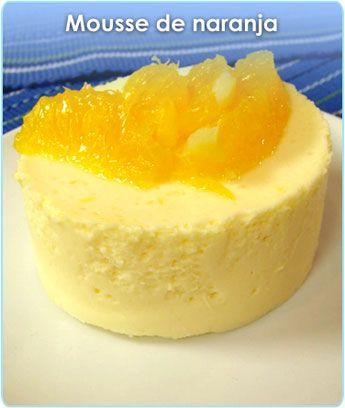 MOUSSE DE NARANJA https://www.pinterest.com/masgonlo/flanes-mousses-yogures-y-merengues/