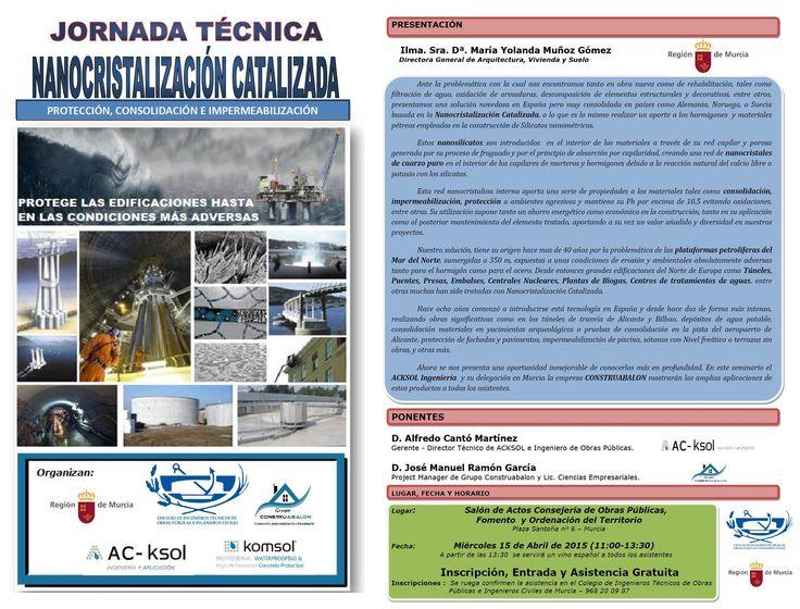 Jornadas Técnicas de #Nanocristalización Colegio de Ingenieros Técnicos de Obras Públicas e Ingenieros Civiles de Murcia.  Lugar: Salón de Actos Consejería de Obras Públicas, Fomento y Ordenación del Territorio (Plaza Santoña nº6 – Murcia)  Fecha: 15 de Abril de 2015