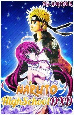Los Personajes De Naruto Y Highschool Dxd No Me Pertenecen Despues Fanfic Fanfic Amreading Books Wattpad
