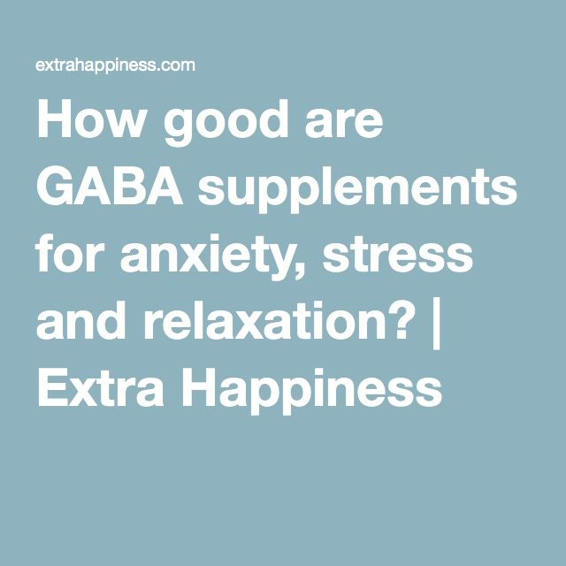 How good are GABA supplements for anxiety, stress and relaxation? | Extra Happiness