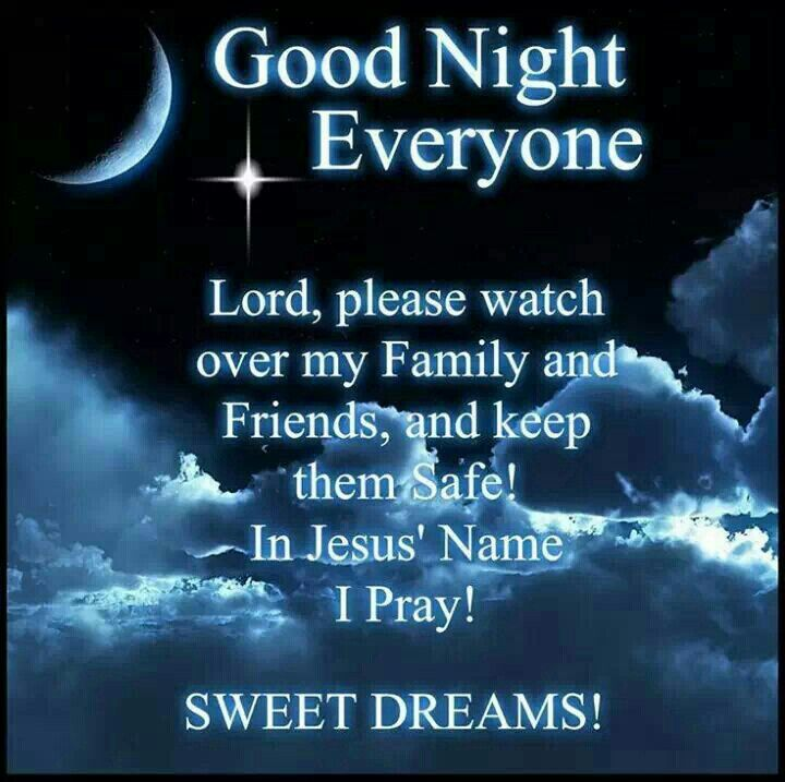 Good Night Images For Friends With Quotes: Good Night Everyone. Lord, Please Watch Over My Family And