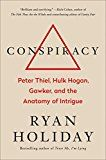 Conspiracy: Peter Thiel Hulk Hogan Gawker and the Anatomy of Intrigue by Ryan Holiday (Author) #Kindle US #NewRelease #Reference #eBook #ad