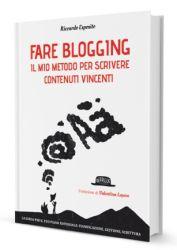 Fare blogging- Il mio metodo per scrivere contenuti vincenti