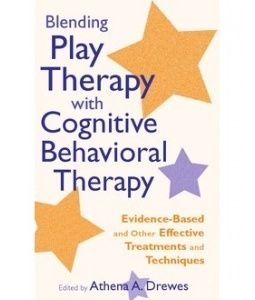 Blending Play Therapy with Cognitive Behavioral Therapy; Evidence-Based and Other Effective Treatments and Techniques