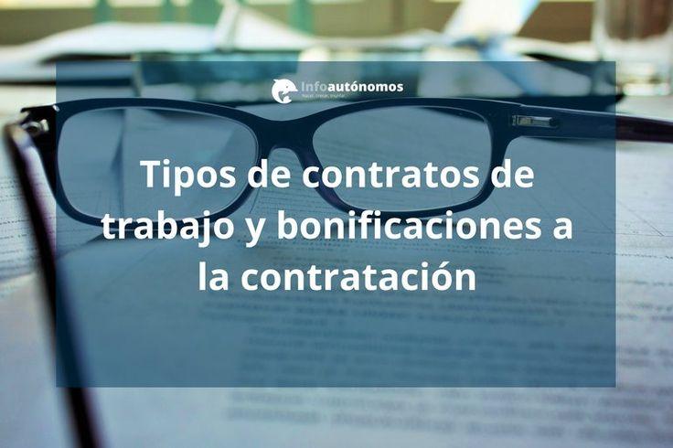 Tipos de contratos de trabajo y bonificaciones a la contratación | Infoautónomos