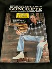 Build and Repair with Concrete: The Complete Do-It-Yourself Manual 2nd Edition #…