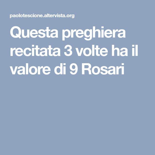 Questa preghiera recitata 3 volte ha il valore di 9 Rosari