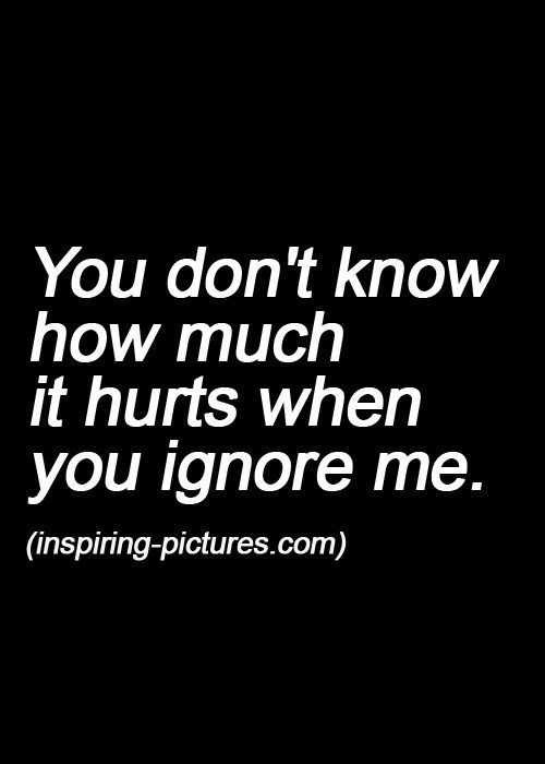 ffe6cd150e27cf9c243ef6bf1ae08922--quotes-about-people-ignoring-you-quotes-about-someone-hurting-you.jpg (500×700)