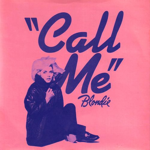 """Call Me""- Blondie"