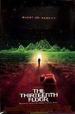 THE THIRTEENTH FLOOR.  Director: Josef Rusnak.  Year: 1999.  Cast: Craig Bierko, Gretchen Mol, Vincent D'Onofrio and Armin Mueller-Stahl