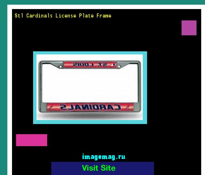 Stl cardinals license plate frame 151347 - The Best Image Search